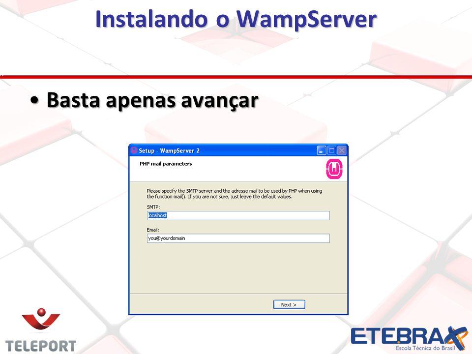 Instalando o WampServer Basta apenas avançarBasta apenas avançar