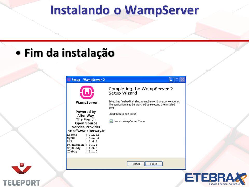Instalando o WampServer Fim da instalaçãoFim da instalação