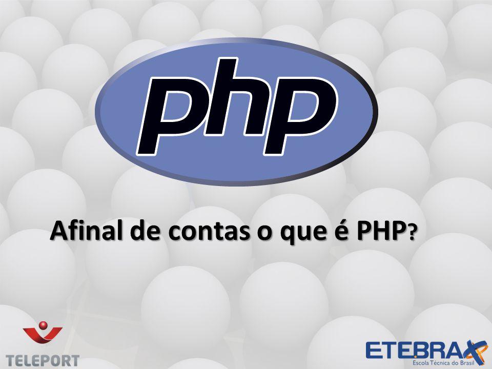 O que é PHP.