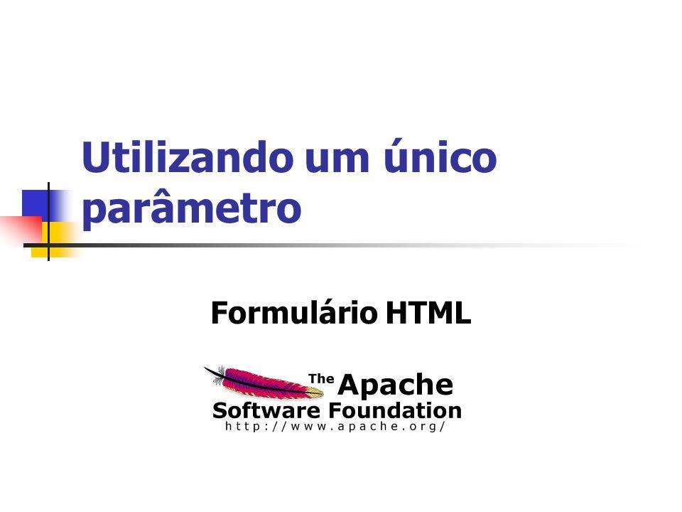 Utilizando um único parâmetro Formulário HTML