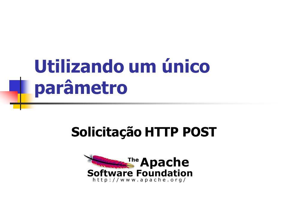 Utilizando um único parâmetro Solicitação HTTP POST