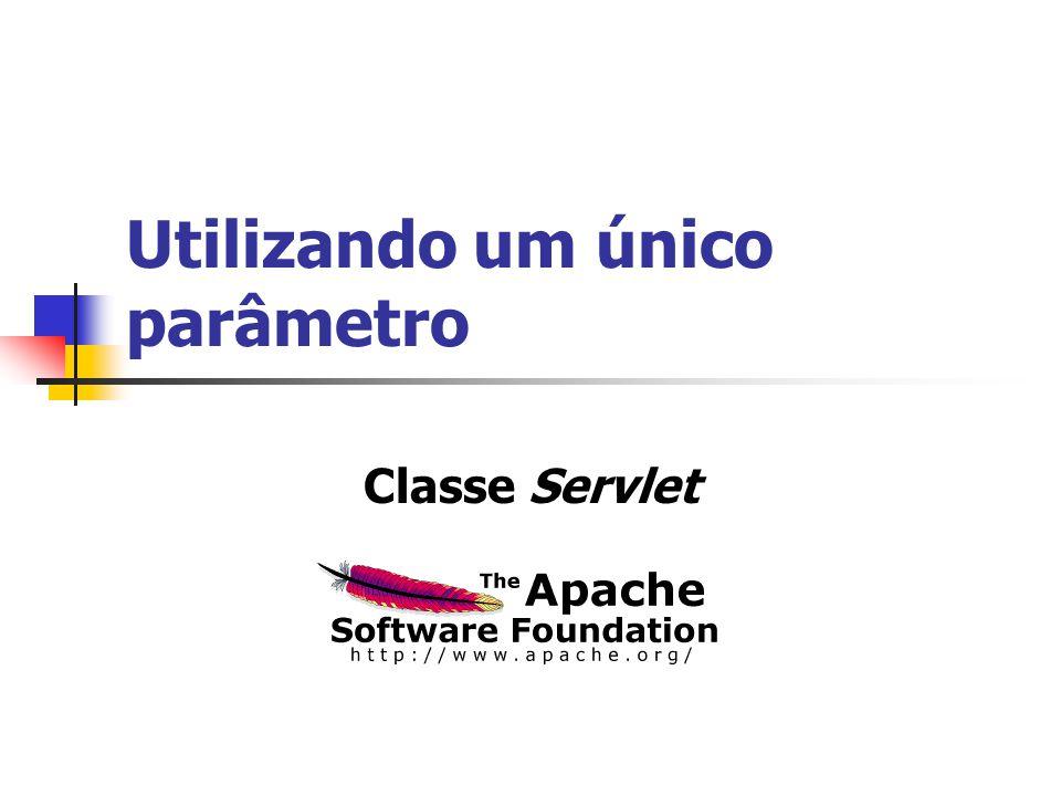 Utilizando um único parâmetro Classe Servlet