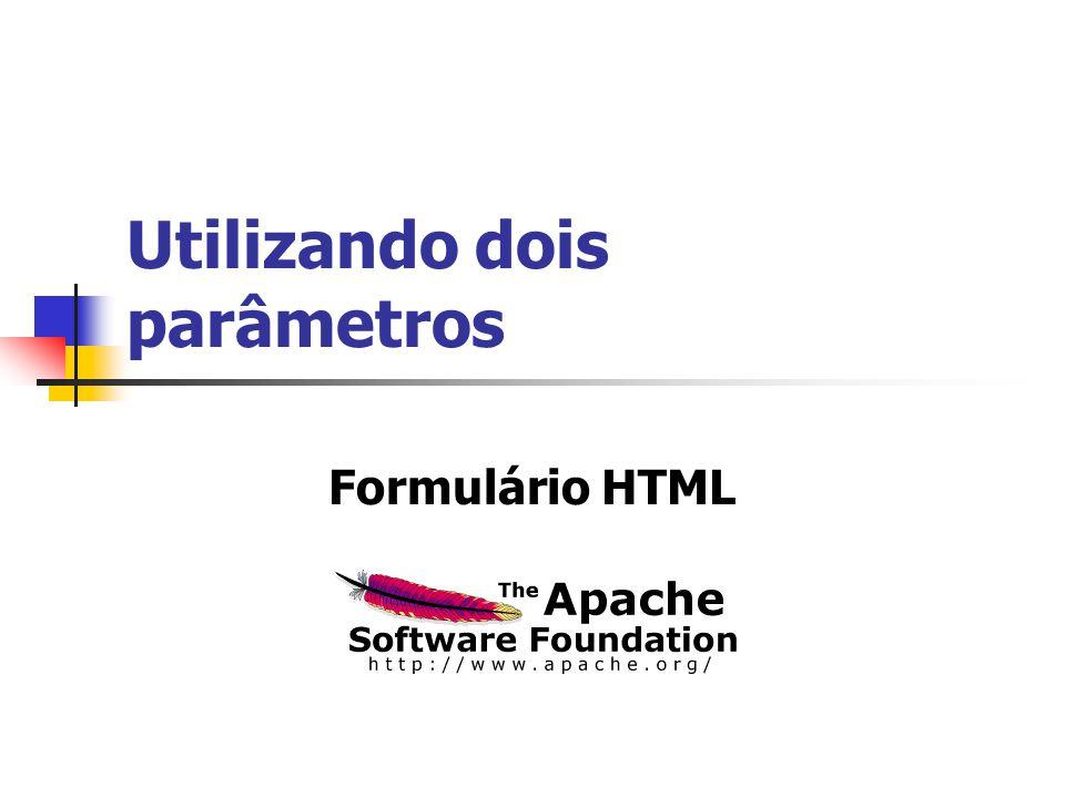 Utilizando dois parâmetros Formulário HTML