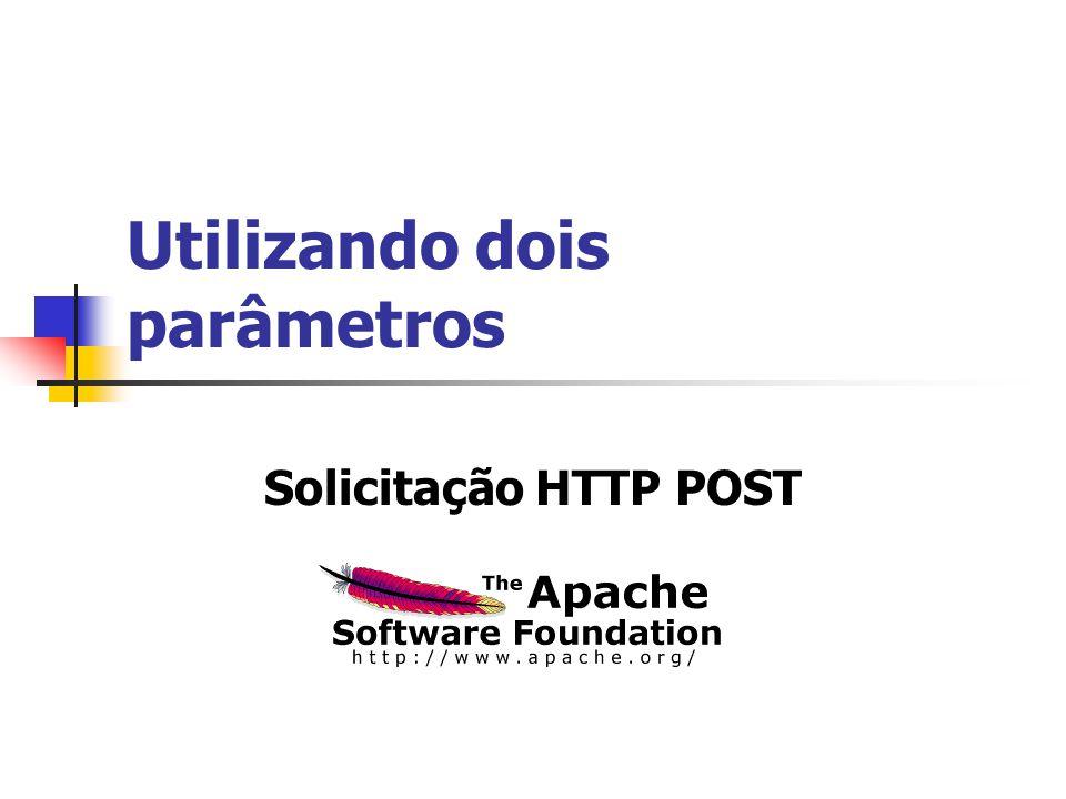 Utilizando dois parâmetros Solicitação HTTP POST
