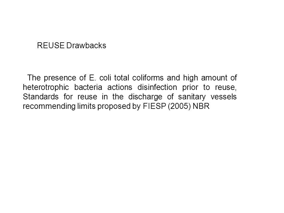 The presence of E. coli total coliforms and high amount of heterotrophic bacteria actions disinfection prior to reuse, Standards for reuse in the disc