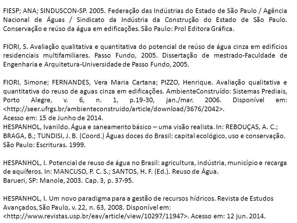 FIESP; ANA; SINDUSCON-SP. 2005. Federação das Indústrias do Estado de São Paulo / Agência Nacional de Águas / Sindicato da Indústria da Construção do
