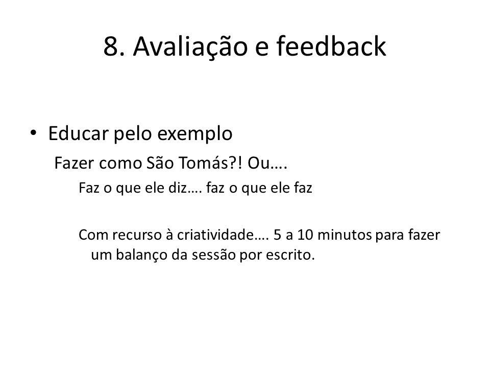 8. Avaliação e feedback Educar pelo exemplo Fazer como São Tomás .