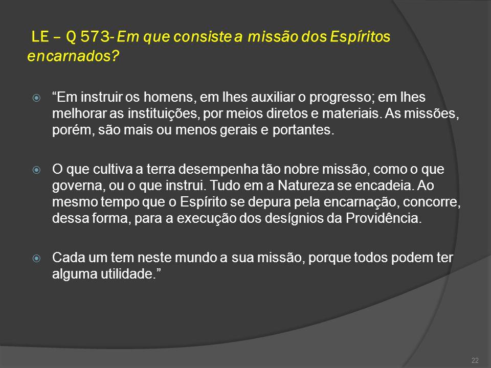LE – Q 573- Em que consiste a missão dos Espíritos encarnados.