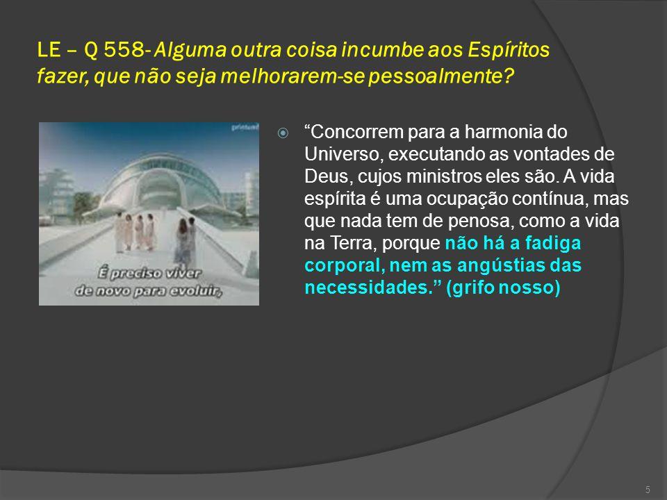 LE – Q 558- Alguma outra coisa incumbe aos Espíritos fazer, que não seja melhorarem-se pessoalmente.