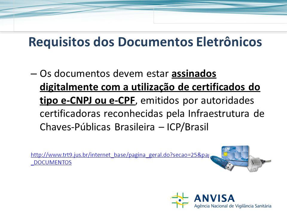Requisitos dos Documentos Eletrônicos – Os documentos devem estar assinados digitalmente com a utilização de certificados do tipo e-CNPJ ou e-CPF, emitidos por autoridades certificadoras reconhecidas pela Infraestrutura de Chaves-Públicas Brasileira – ICP/Brasil http://www.trt9.jus.br/internet_base/pagina_geral.do?secao=25&pagina=COMO_ASSINAR _DOCUMENTOS