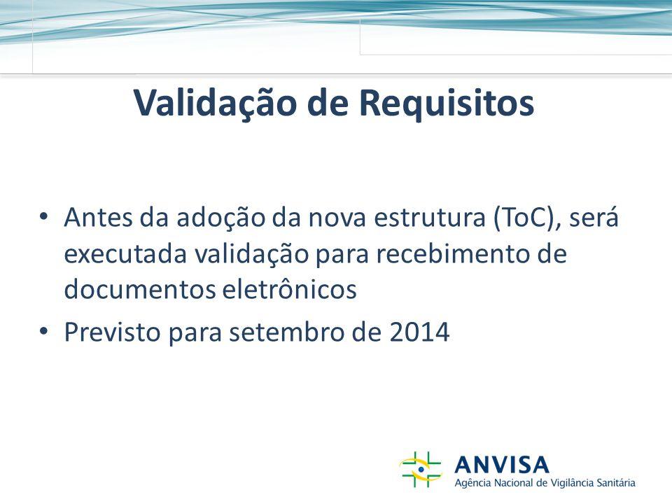Validação de Requisitos Antes da adoção da nova estrutura (ToC), será executada validação para recebimento de documentos eletrônicos Previsto para setembro de 2014