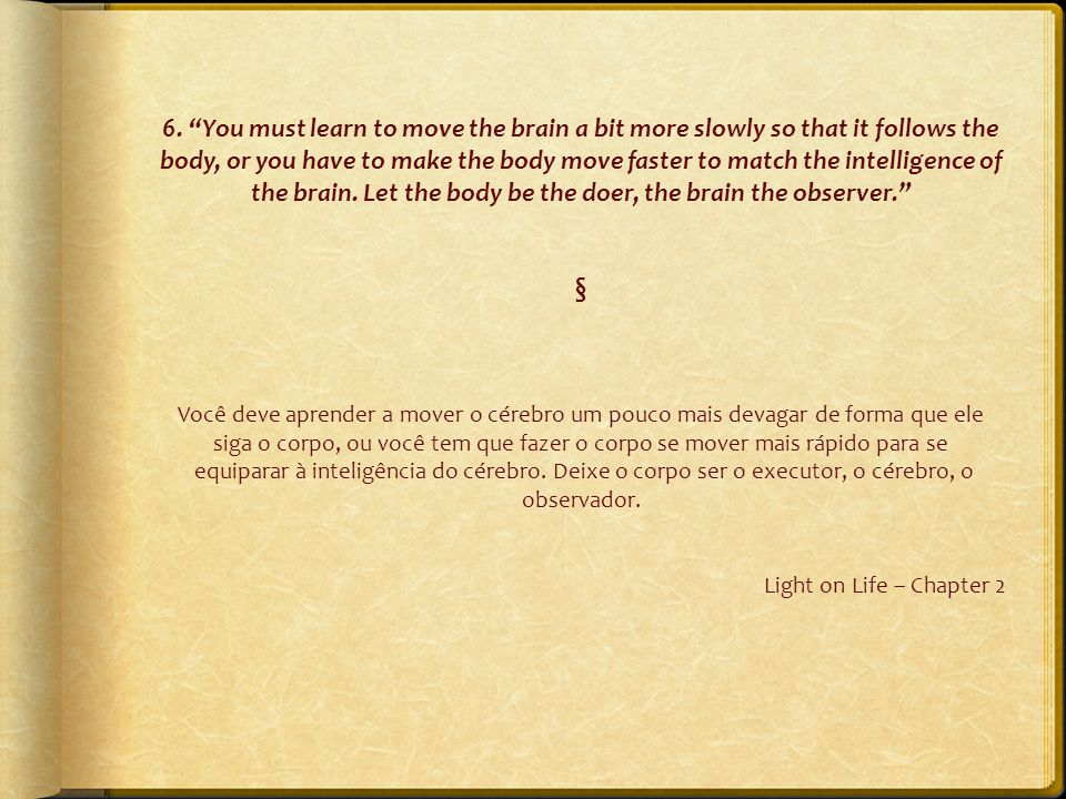 57. Yoga is a light wich, once lit, will never dim.