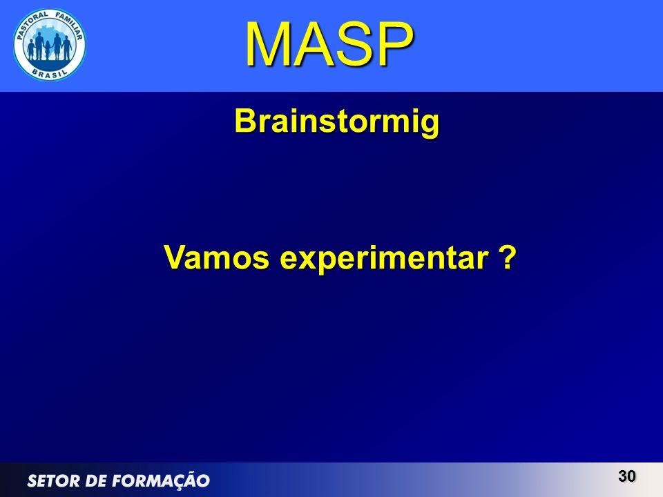 3030 MASP Brainstormig Vamos experimentar ?