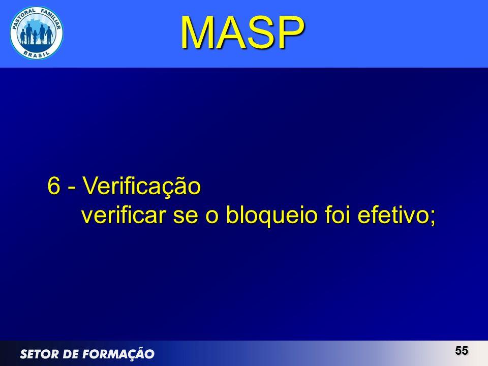 5555 MASP 6 - Verificação verificar se o bloqueio foi efetivo;