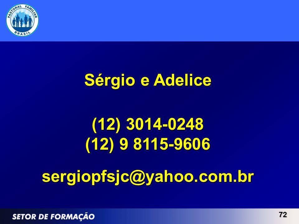 7272 Sérgio e Adelice (12) 3014-0248 (12) 9 8115-9606 sergiopfsjc@yahoo.com.br
