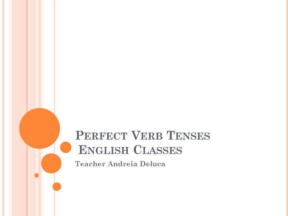 Tense VerbStructureUse in actions that Example Present Perfect Suj+HAVE\HAS +Partic.do Verbo Aconteceram em tempo indefinido no passado; Iniciaram no passado mas continuam no presente; Aconteceram repetidas vezes no passado I have seen that film!It´s really good.
