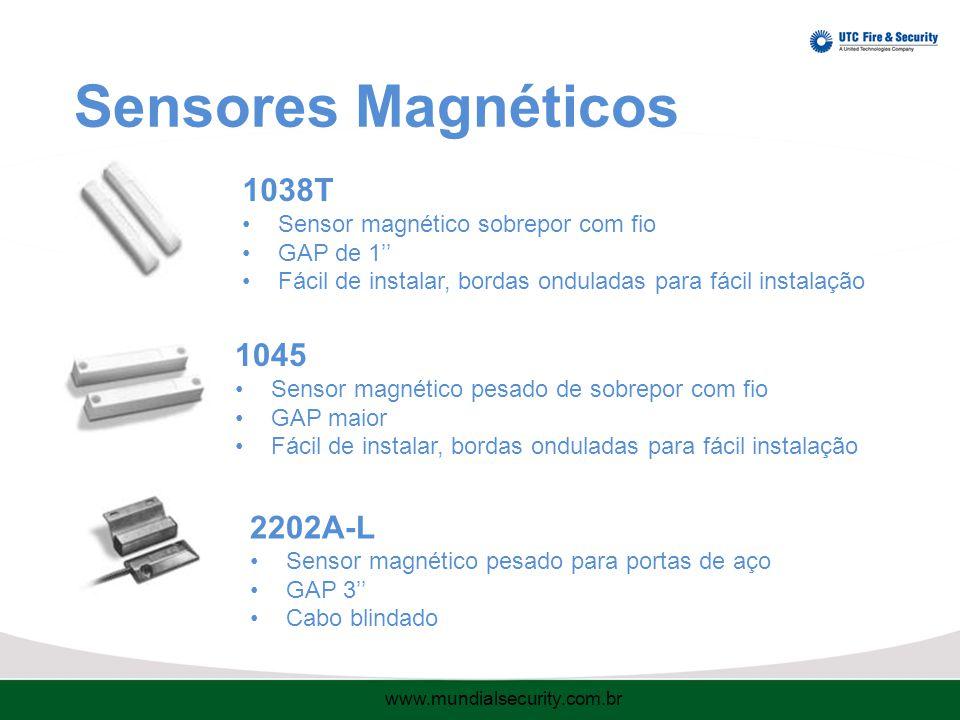 Sensores Magnéticos 1038T Sensor magnético sobrepor com fio GAP de 1'' Fácil de instalar, bordas onduladas para fácil instalação 1045 Sensor magnético pesado de sobrepor com fio GAP maior Fácil de instalar, bordas onduladas para fácil instalação 2202A-L Sensor magnético pesado para portas de aço GAP 3'' Cabo blindado www.mundialsecurity.com.br