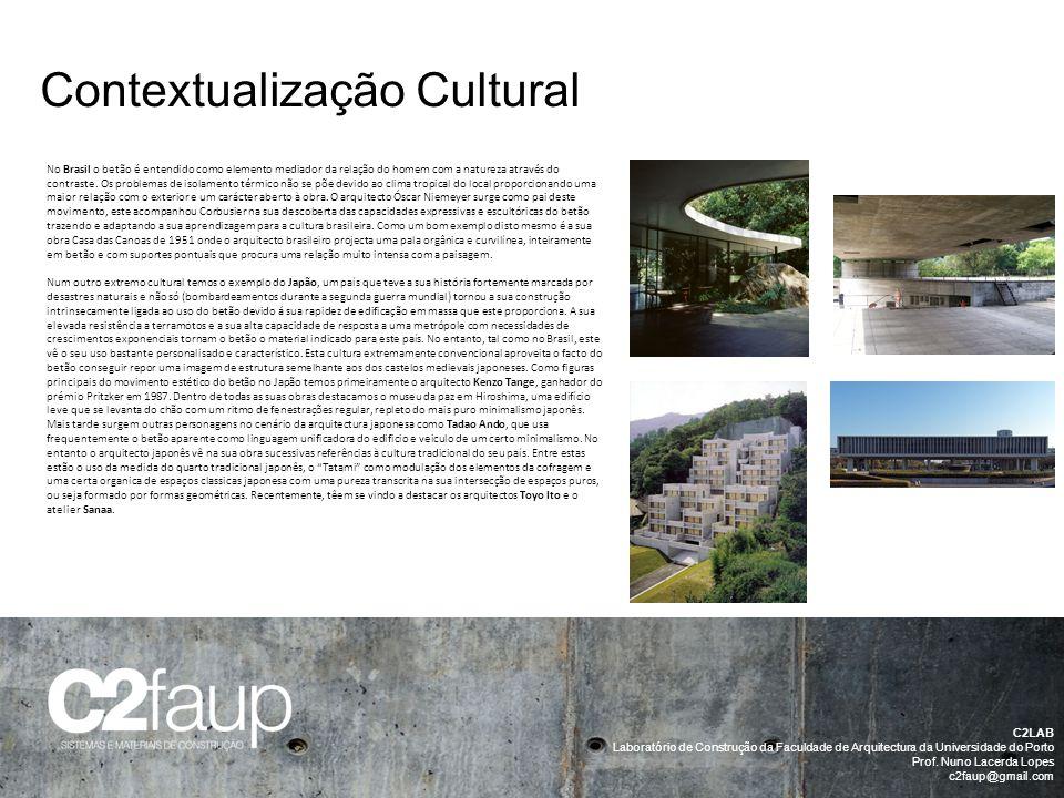 Contextualização Cultural C2LAB Laboratório de Construção da Faculdade de Arquitectura da Universidade do Porto Prof. Nuno Lacerda Lopes c2faup@gmail.