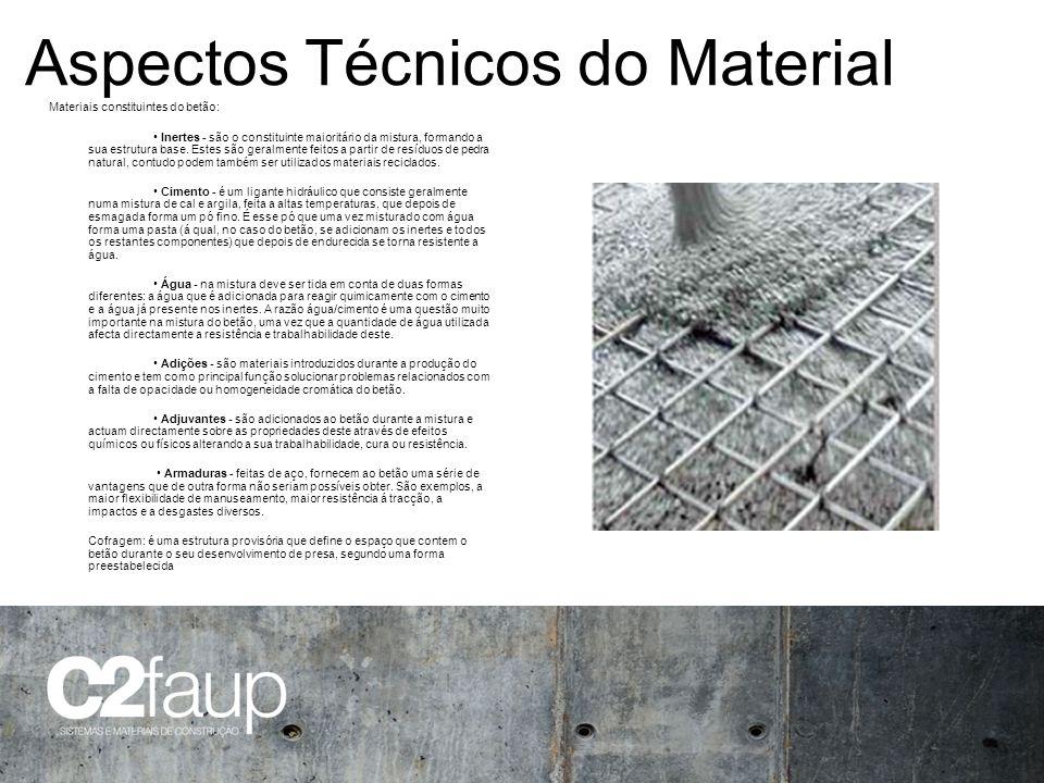 Aspectos Técnicos do Material Materiais constituintes do betão: Inertes - são o constituinte maioritário da mistura, formando a sua estrutura base. Es