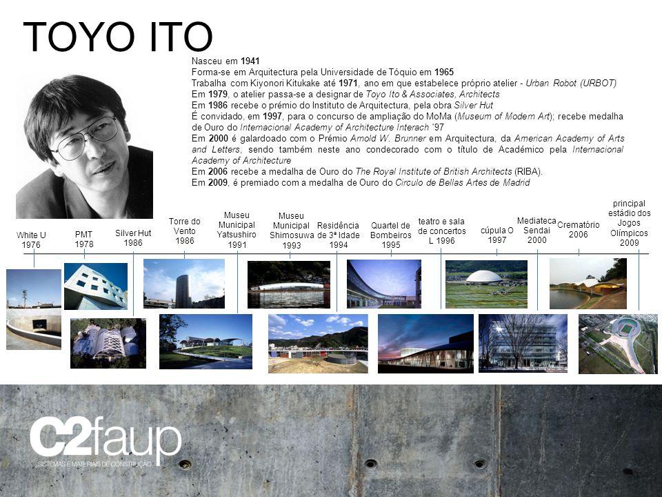 TOYO ITO Nasceu em 1941 Forma-se em Arquitectura pela Universidade de Tóquio em 1965 Trabalha com Kiyonori Kitukake até 1971, ano em que estabelece pr
