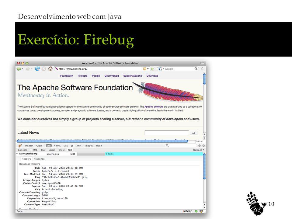 Exercício: Firebug Desenvolvimento web com Java # 10