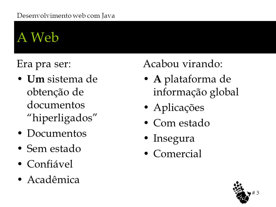 Tipos de Tags HTML 4.01 Spec (http://www.w3.org/TR/html4/), 9-18:http://www.w3.org/TR/html4/ Text - Paragraphs, Lines, and Phrases Lists - Unordered, Ordered, and Definition Lists Tables Links - Hypertext and Media-Independent Links Objects, Images, and Applets Style Sheets - Adding style to HTML documents Alignment, font styles, and horizontal rules Frames - Multi-view presentation of documents Forms - User-input Forms: Text Fields, Buttons, Menus, and more Scripts - Animated Documents and Smart Forms Desenvolvimento web com Java # 14