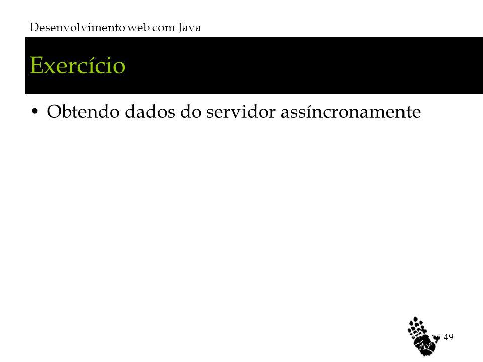 Exercício Obtendo dados do servidor assíncronamente Desenvolvimento web com Java # 49