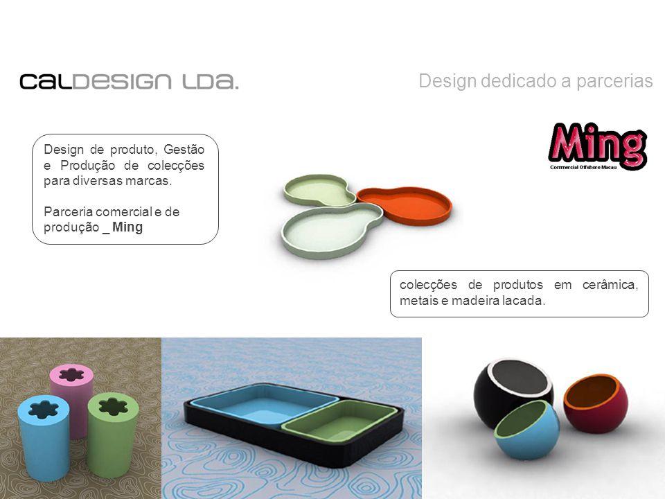 Design dedicado a parcerias Design de produto, Gestão e Produção de colecções para diversas marcas.
