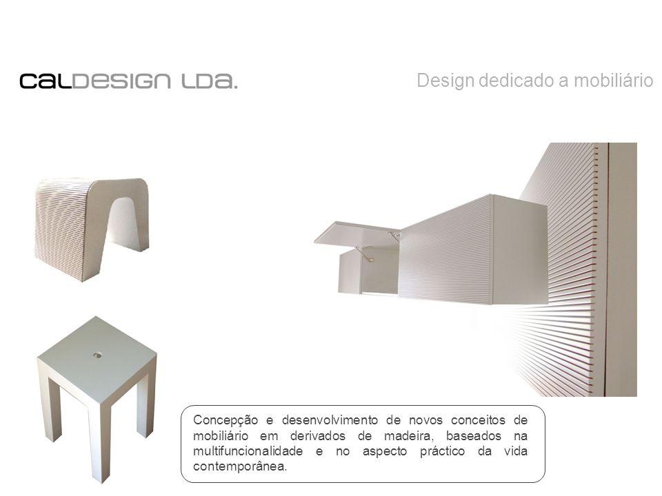 Design dedicado a mobiliário Concepção e desenvolvimento de novos conceitos de mobiliário em derivados de madeira, baseados na multifuncionalidade e no aspecto práctico da vida contemporânea.