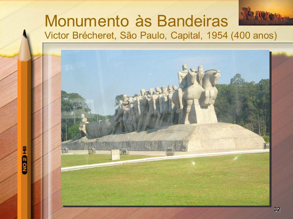 32 Monumento às Bandeiras Victor Brécheret, São Paulo, Capital, 1954 (400 anos)