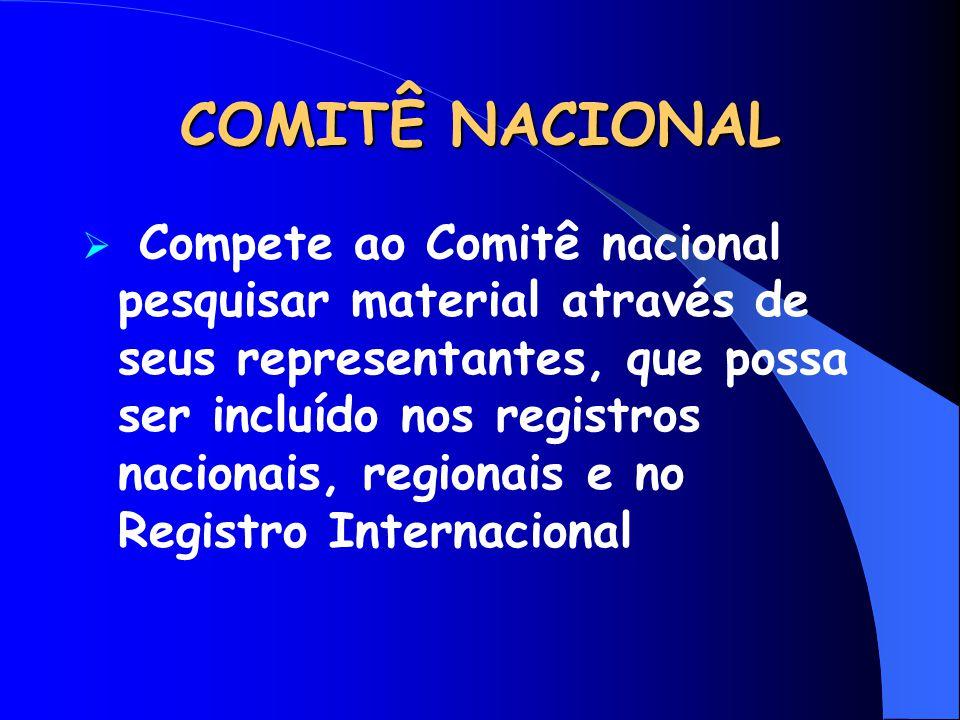  Compete ao Comitê nacional pesquisar material através de seus representantes, que possa ser incluído nos registros nacionais, regionais e no Registr