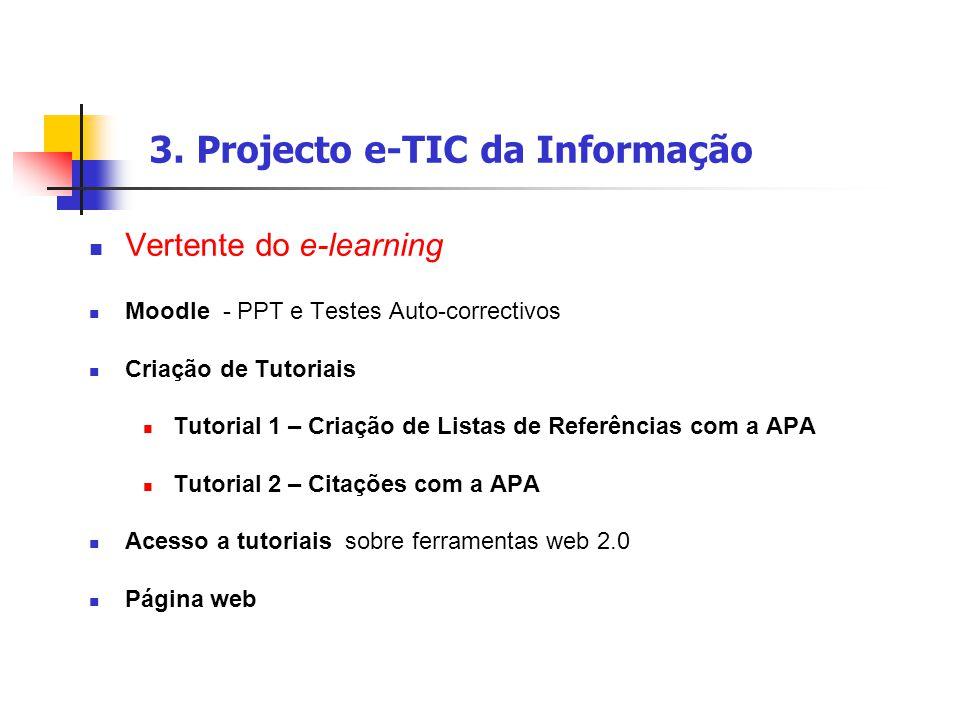 3. Projecto e-TIC da Informação Vertente do e-learning Moodle - PPT e Testes Auto-correctivos Criação de Tutoriais Tutorial 1 – Criação de Listas de R