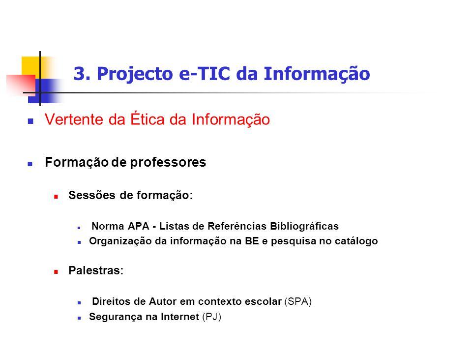 3. Projecto e-TIC da Informação Vertente da Ética da Informação Formação de professores Sessões de formação: Norma APA - Listas de Referências Bibliog
