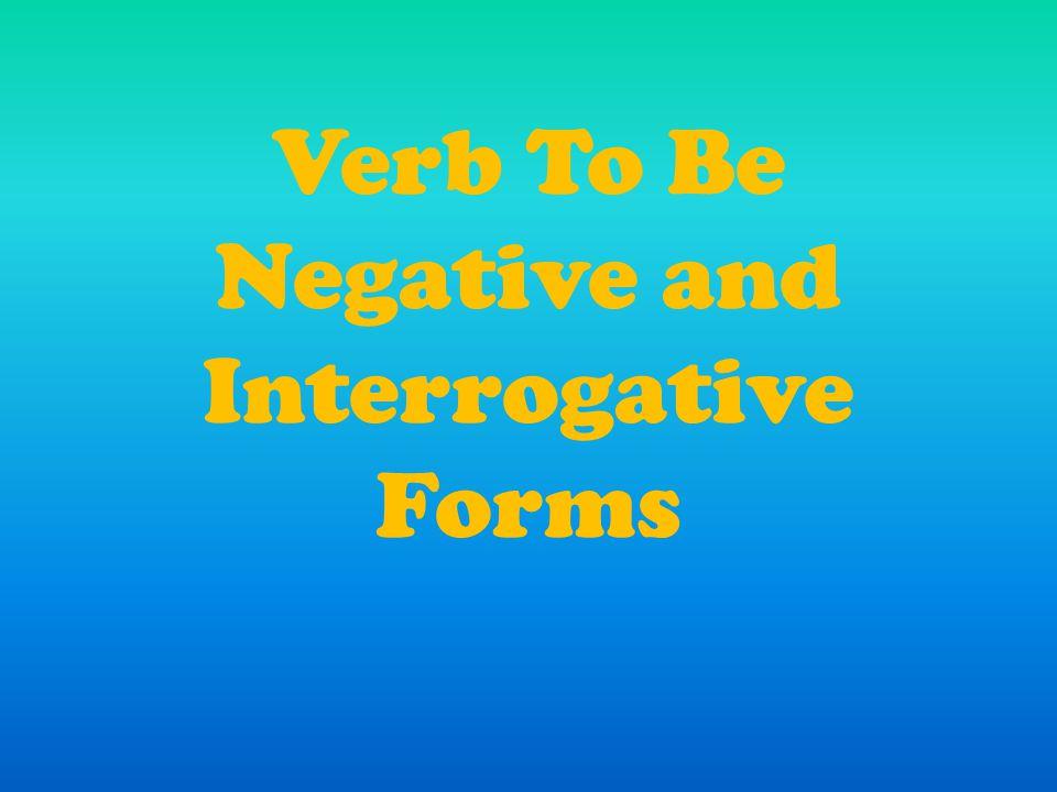 É muito simples conjugar o Verb to be nas formas negativa e interrogativa.