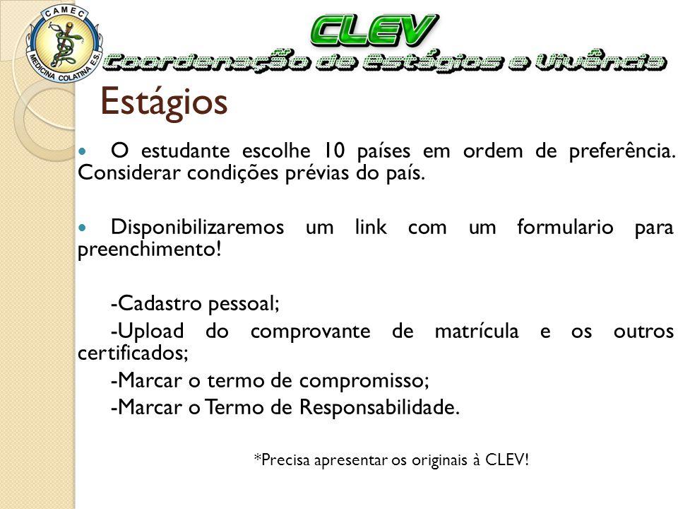 Ao ser validada a inscrição, o estudante receberá um e-mail confirmando que sua inscrição está aguardando aprovação final da CEV.