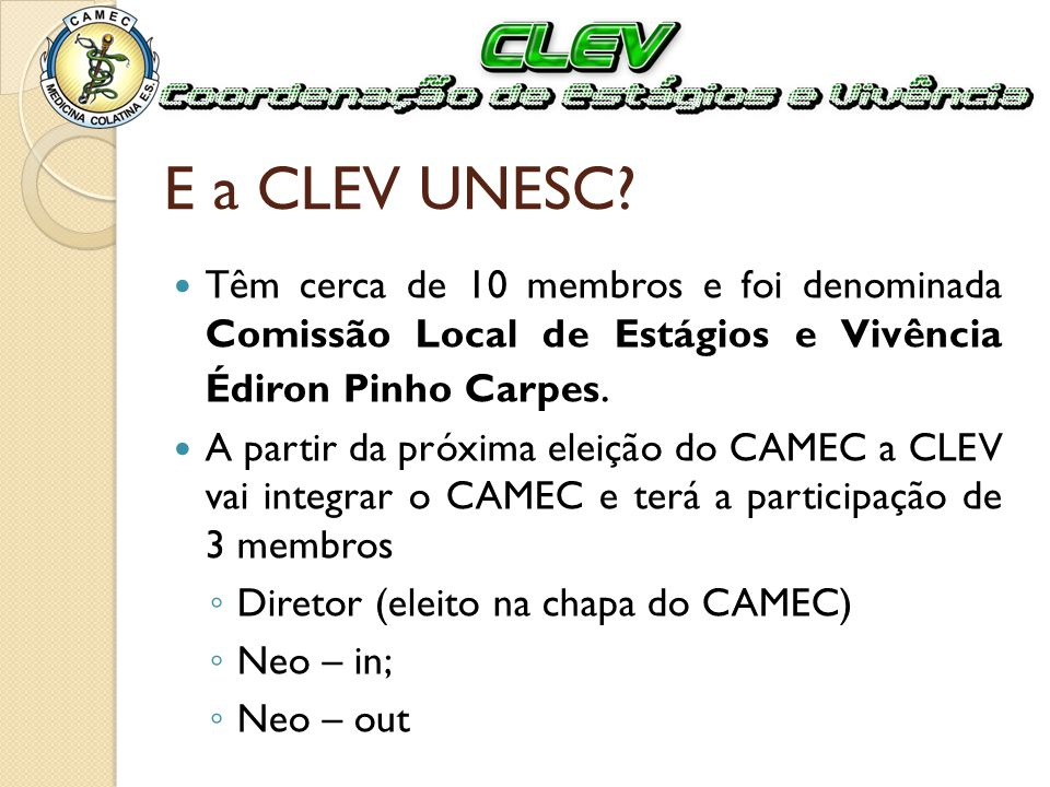 A CLEV deve...