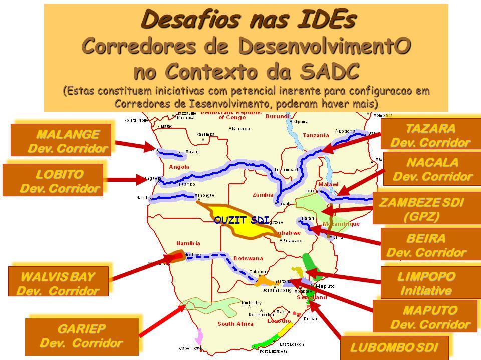 OUZIT SDI Desafios nas IDEs Corredores de DesenvolvimentO no Contexto da SADC (Estas constituem iniciativas com petencial inerente para configuracao e