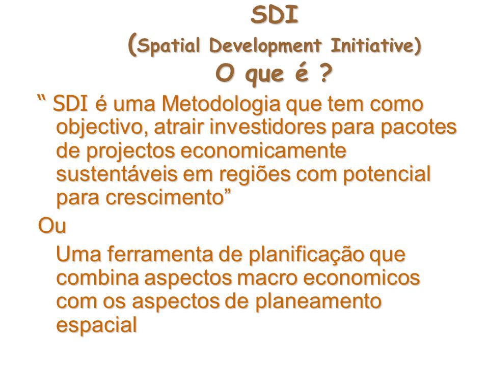 SDI ( Spatial Development Initiative) O que é .