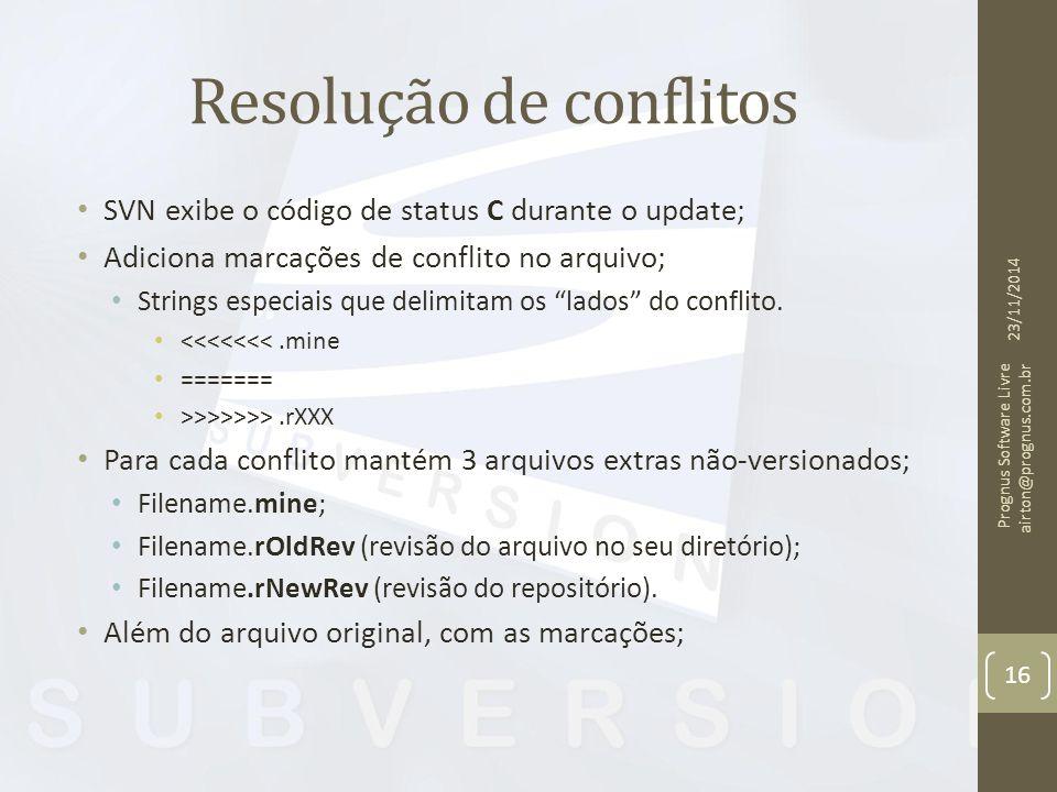 Resolução de conflitos SVN exibe o código de status C durante o update; Adiciona marcações de conflito no arquivo; Strings especiais que delimitam os lados do conflito.