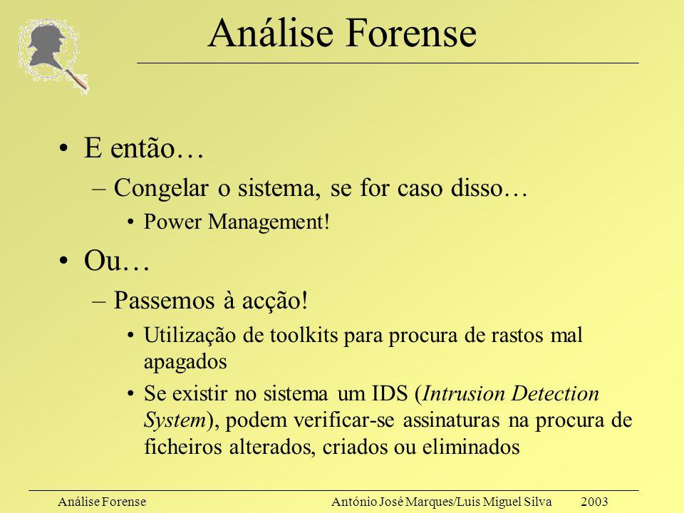 Análise ForenseAntónio José Marques/Luis Miguel Silva 2003 Análise Forense Outros –rpm –Patches –Portscans –Configuração de kernel