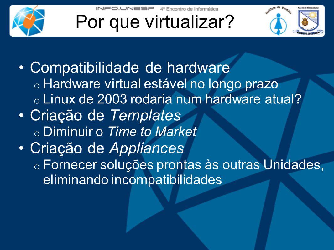 VMware Converter Conversões P2V (Physical To Virtual) o Permite converter uma máquina Windows a quente o Converter Enterprise permite cópia a frio, mas é pago o VM convertida ser criada diretamente no servidor Conversões V2V (Virtual To Virtual) o Permite migrar VMs entre soluções diferentes (VMware ESXi, VMware Server, MS Virtual Server, etc) o Permite criar templates padronizados (OVF)  padrão aberto proposto pela VMware  inter-operável com outras soluções (Ex.: Xen)