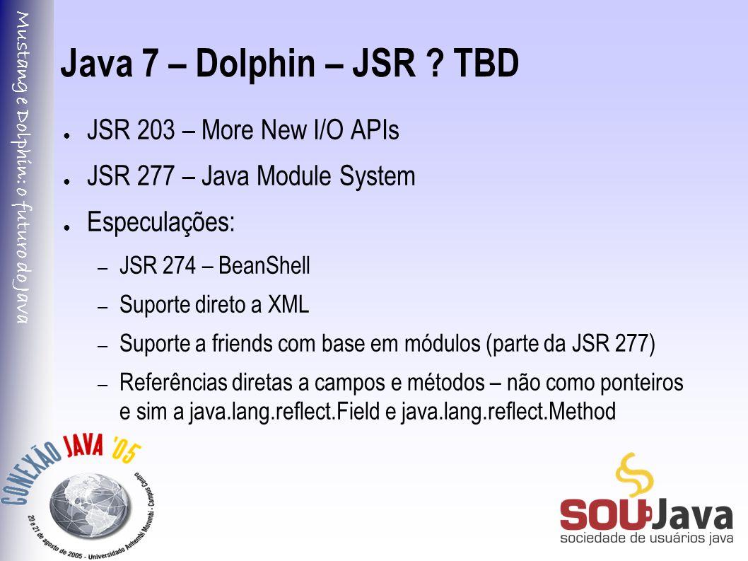 Mustang e Dolphin: o futuro do Java Java 7 – Dolphin – JSR .