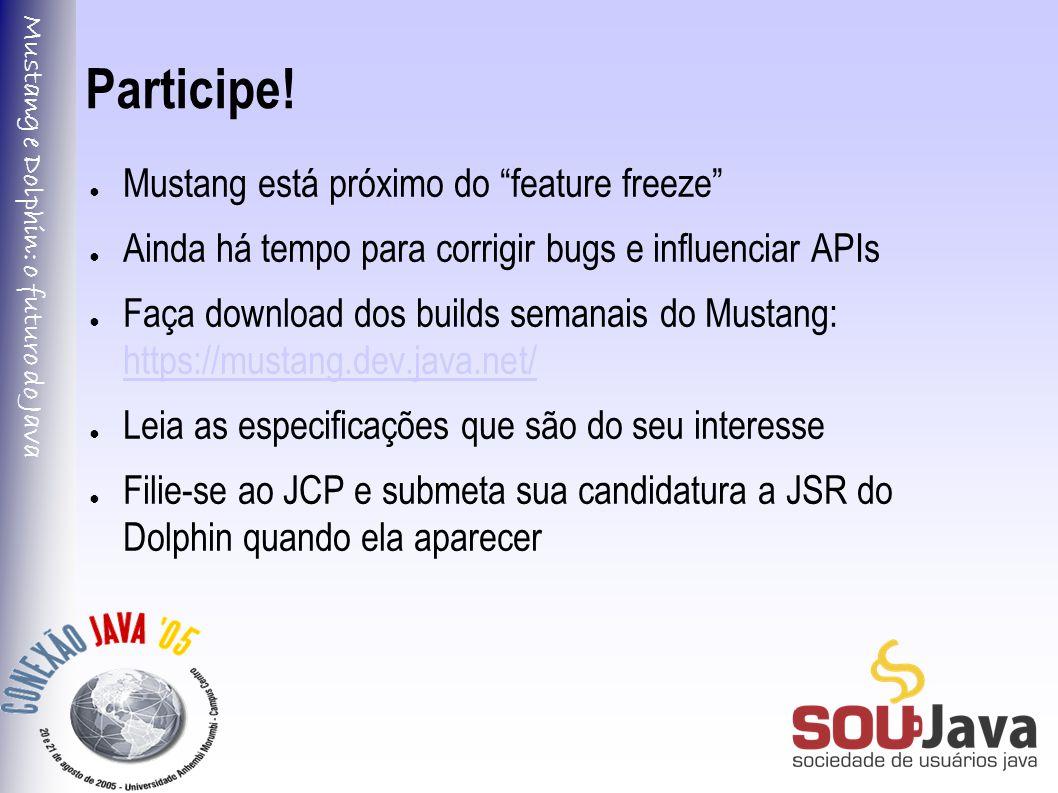 Mustang e Dolphin: o futuro do Java Participe.