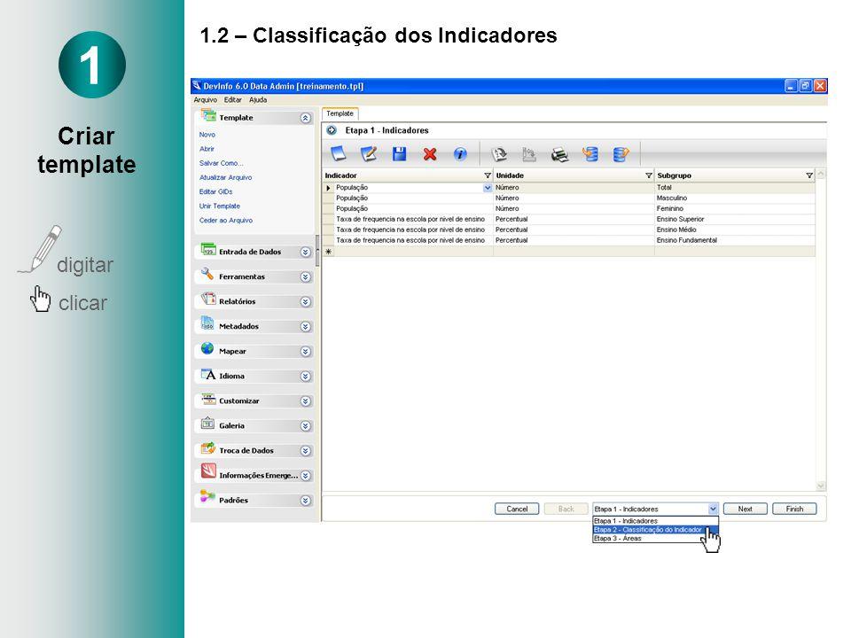 1.2 – Classificação dos Indicadores 1 Criar template digitar clicar