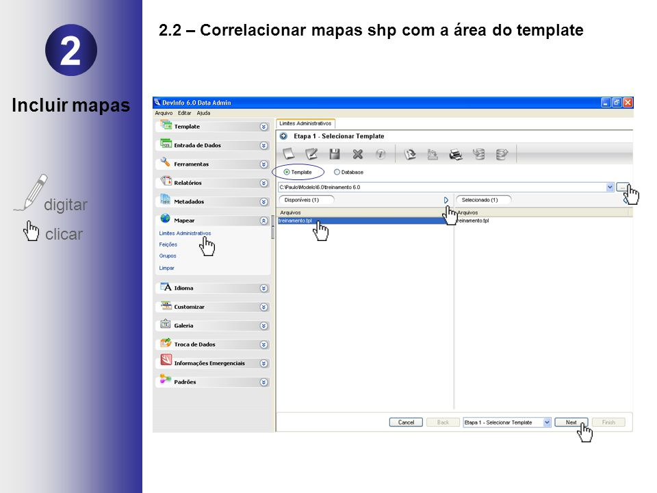 2.2 – Correlacionar mapas shp com a área do template 2 digitar clicar Incluir mapas