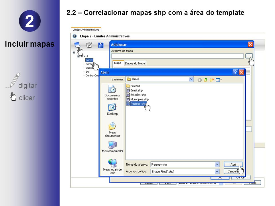 2 digitar clicar 2.2 – Correlacionar mapas shp com a área do template Incluir mapas