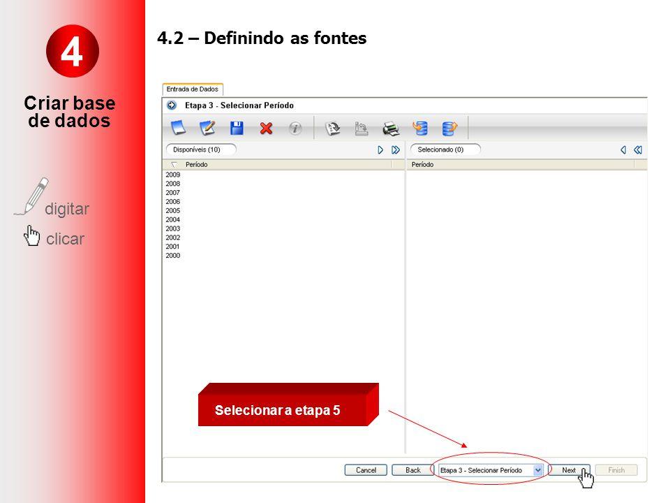Selecionar a etapa 5 4 Criar base de dados digitar clicar 4.2 – Definindo as fontes