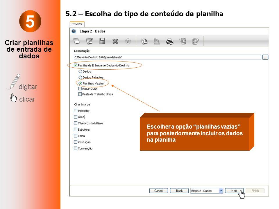 """digitar clicar 5.2 – Escolha do tipo de conteúdo da planilha Escolher a opção """"planilhas vazias"""" para posteriormente incluir os dados na planilha 5"""
