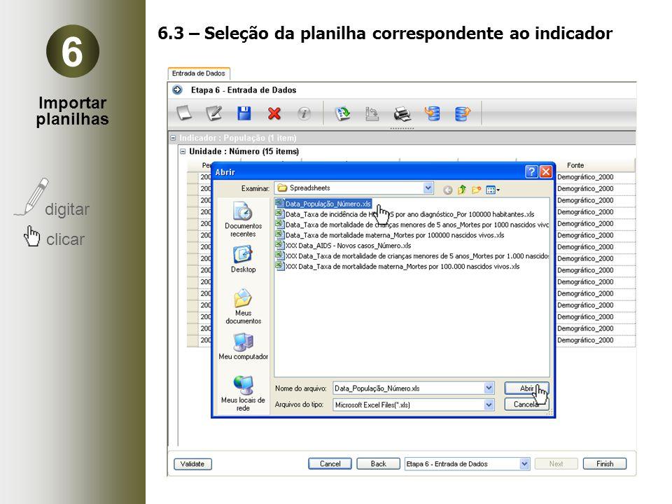 Importar planilhas digitar clicar 6 6.3 – Seleção da planilha correspondente ao indicador