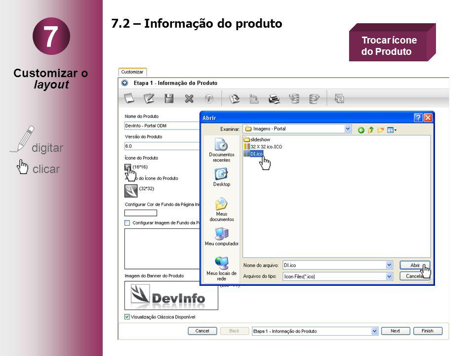 Customizar o layout digitar clicar 7 7.2 – Informação do produto Trocar ícone do Produto